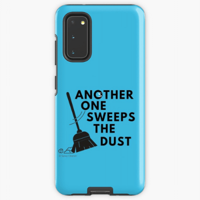 Another One Sweeps The Dust Savvy Cleaner Funny Cleaning Gifts Samsung Phone Case