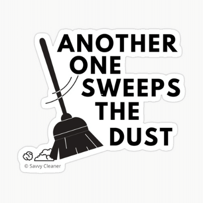 Another One Sweeps The Dust Savvy Cleaner Funny Cleaning Gifts Sticker