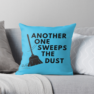 Another One Sweeps The Dust Savvy Cleaner Funny Cleaning Gifts Throw Pillow