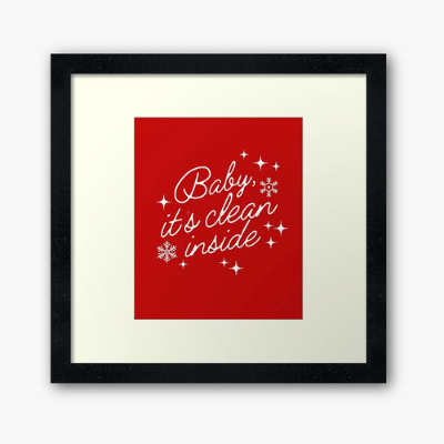 Baby It's Clean Inside Savvy Cleaner Funny Cleaning Gifts Framed Art Print