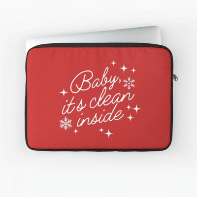 Baby It's Clean Inside Savvy Cleaner Funny Cleaning Gifts Laptop Sleeve