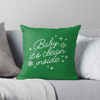 Baby It's Clean Inside Savvy Cleaner Funny Cleaning Gifts Throw Pillow