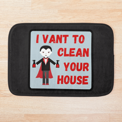 I Vant To Clean Your House Savvy Cleaner Funny Cleaning Gifts Bath Mat
