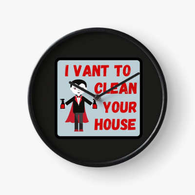 I Vant To Clean Your House Savvy Cleaner Funny Cleaning Gifts Clock