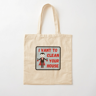 I Vant To Clean Your House Savvy Cleaner Funny Cleaning Gifts Cotton Tote Bag