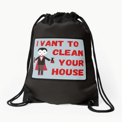 I Vant To Clean Your House Savvy Cleaner Funny Cleaning Gifts Drawstring Bag
