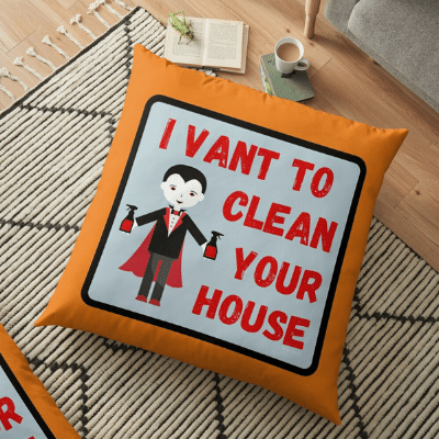 I Vant To Clean Your House Savvy Cleaner Funny Cleaning Gifts Floor Pillow