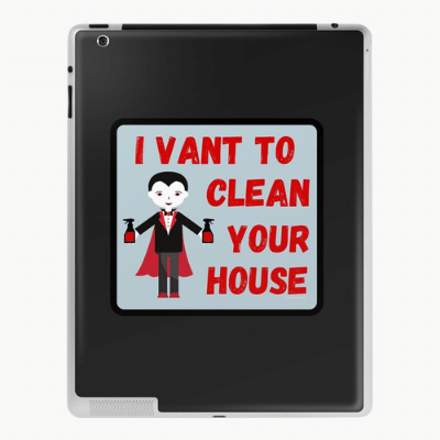 I Vant To Clean Your House Savvy Cleaner Funny Cleaning Gifts Ipad Case