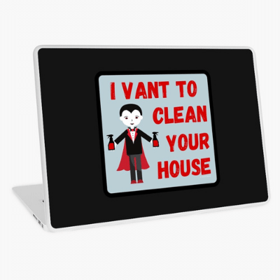 I Vant To Clean Your House Savvy Cleaner Funny Cleaning Gifts Laptop Skin