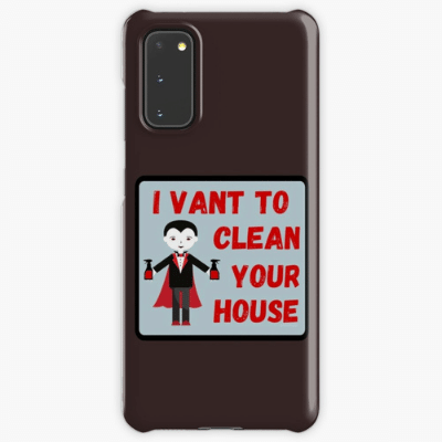 I Vant To Clean Your House Savvy Cleaner Funny Cleaning Gifts Samsung Phone Case