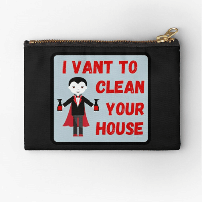 I Vant To Clean Your House Savvy Cleaner Funny Cleaning Gifts Zipper Bag