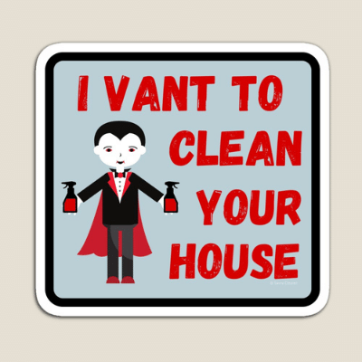 I Vant To Clean Your House Savvy Cleaner Funny Cleaning Gifts magnet