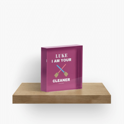 Luke I Am Your Cleaner Savvy Cleaner Funny Cleaning Gifts Acrylic Block