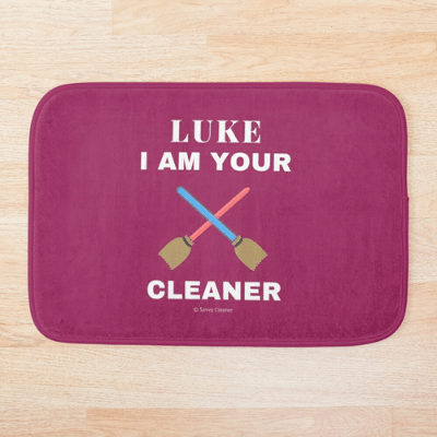 Luke I Am Your Cleaner Savvy Cleaner Funny Cleaning Gifts Bath Mat
