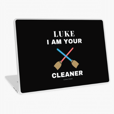 Luke I Am Your Cleaner Savvy Cleaner Funny Cleaning Gifts Laptop Skin