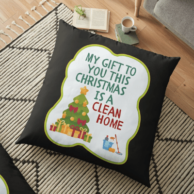 My Gift to You This Christmas Savvy Cleaner Funny Cleaning Gifts Floor Pillow