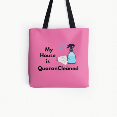 My House Is Quarancleaned Savvy Cleaner Funny Cleaning Gifts All Over Print Tote