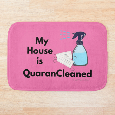 My House Is Quarancleaned Savvy Cleaner Funny Cleaning Gifts Bath Mat