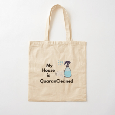 My House Is Quarancleaned Savvy Cleaner Funny Cleaning Gifts Cotton Tote Bag