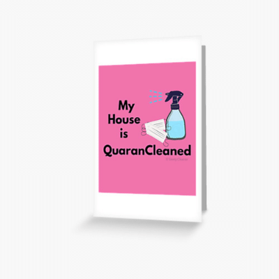 My House Is Quarancleaned Savvy Cleaner Funny Cleaning Gifts Greeting Card