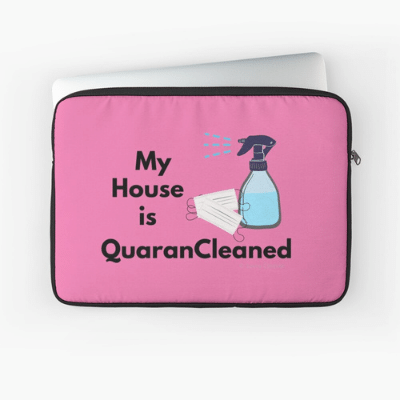 My House Is Quarancleaned Savvy Cleaner Funny Cleaning Gifts Laptop Sleeve