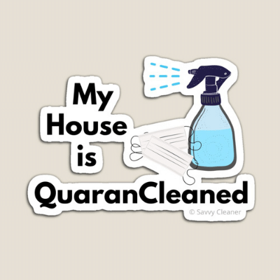 My House Is Quarancleaned Savvy Cleaner Funny Cleaning Gifts Magnet