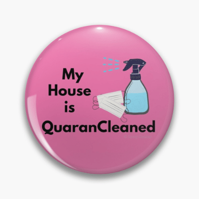 My House Is Quarancleaned Savvy Cleaner Funny Cleaning Gifts Pin