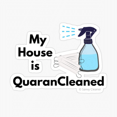 My House Is Quarancleaned Savvy Cleaner Funny Cleaning Gifts Sticker