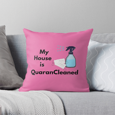 My House Is Quarancleaned Savvy Cleaner Funny Cleaning Gifts Throw Pillow