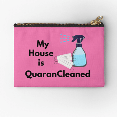 My House Is Quarancleaned Savvy Cleaner Funny Cleaning Gifts Zipper Pouch