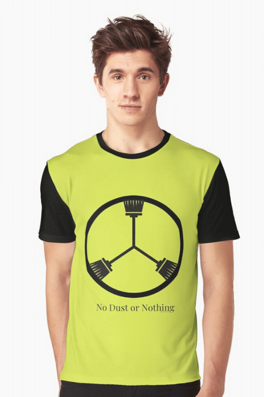 No Dust Or Nothing Savvy Cleaner Funny Cleaning Shirts Graphic T-Shirt
