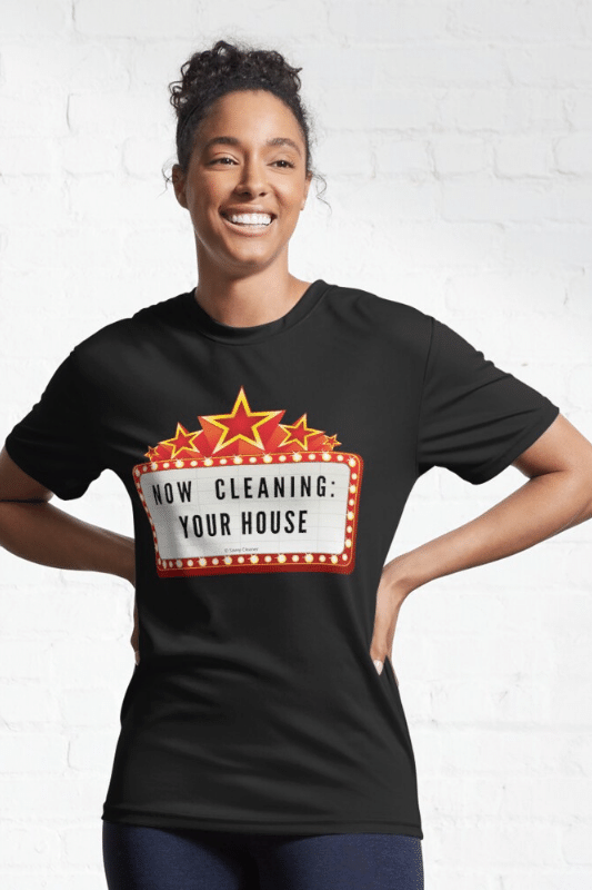 Now Cleaning Your House Savvy Cleaner Funny Cleaning Shirts Active Tee