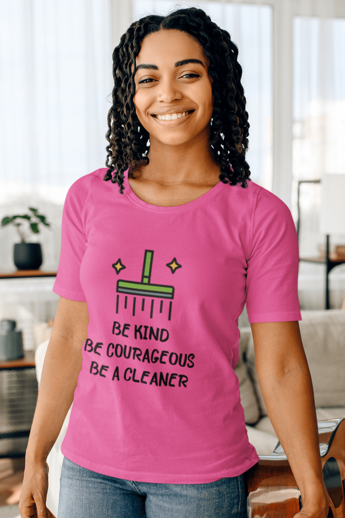 Be Kind Be Courageous Savvy Cleaner Funny Cleaning Shirts Women's Slouchy T-Shirt