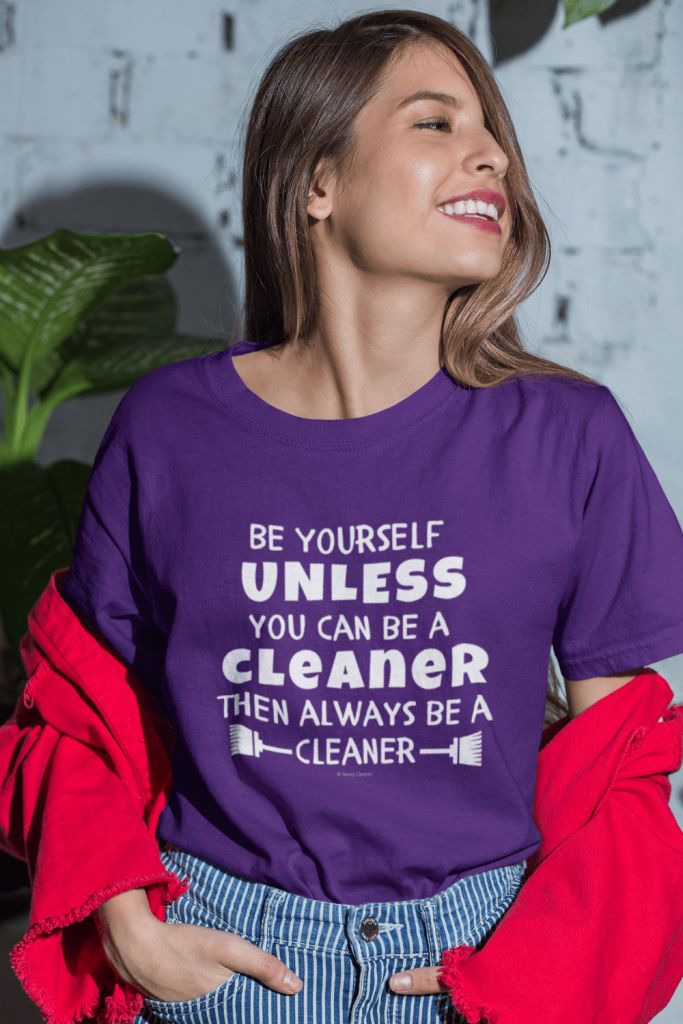 Be Yourself Savvy Cleaner Funny Cleaning Shirts Women's Classic T-Shirt