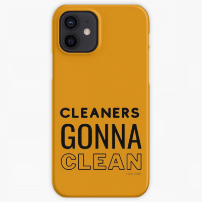Cleaners Gonna Clean Savvy Cleaner Funny Cleaning Gifts Iphone Case