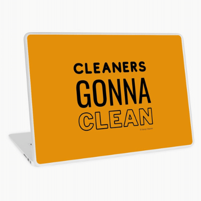 Cleaners Gonna Clean Savvy Cleaner Funny Cleaning Gifts Laptop Skin