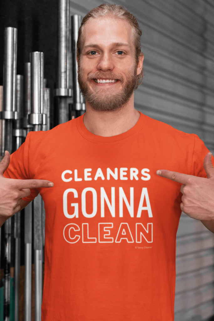Cleaners Gonna Clean Savvy Cleaner Funny Cleaning Shirts Comfort T-Shirt