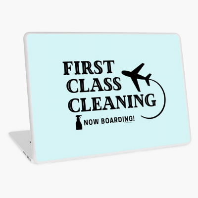 First Class Cleaning Savvy Cleaner Funny Cleaning Gifts Laptop Skin