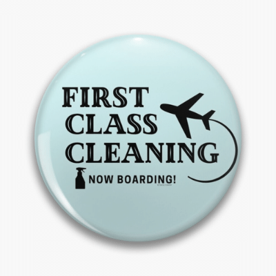 First Class Cleaning Savvy Cleaner Funny Cleaning Gifts Pin