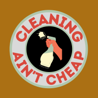 290 Retro Cleaning Ain't Cheap Savvy Cleaner Funny Cleaning Shirts B