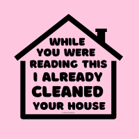 305 Already Cleaned Your House Savvy Cleaner Funny Cleaning Shirts A