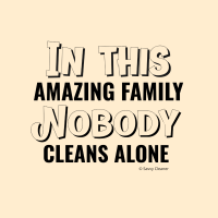 318 Nobody Cleans Alone Savvy Cleaner Funny Cleaning Shirts A