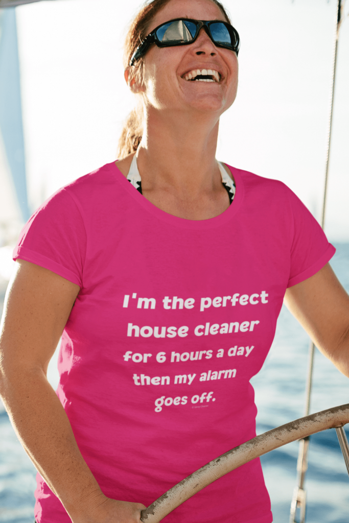 6 Hours a Day Savvy Cleaner Funny Cleaning Shirts Women's Classic T-Shirt