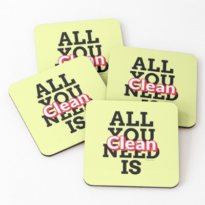 All You Need is Clean Savvy Cleaner Funny Cleaning Gifts Coasters