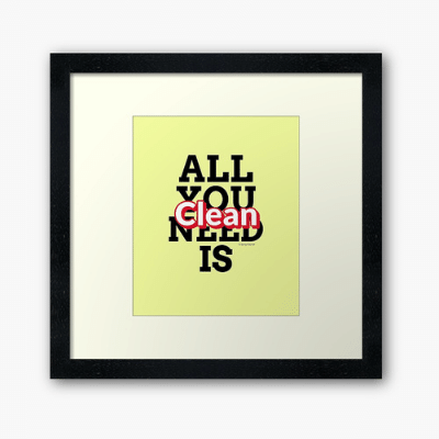 All You Need is Clean Savvy Cleaner Funny Cleaning Gifts Framed Art Print