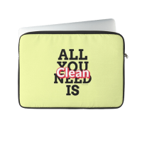 All You Need is Clean Savvy Cleaner Funny Cleaning Gifts Laptop Sleeve
