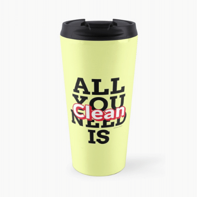All You Need is Clean Savvy Cleaner Funny Cleaning Gifts Travel Mug