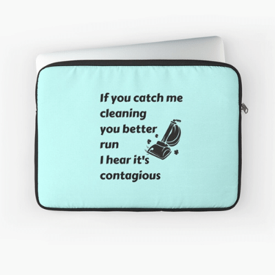 Catch Me Cleaning Savvy Cleaner Funny Cleaning Gifts Laptop Sleeve