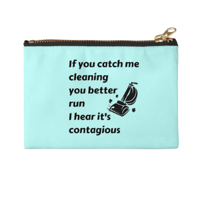 Catch Me Cleaning Savvy Cleaner Funny Cleaning Gifts Zipper Pouch
