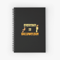Everyday is Hallowclean Savvy Cleaner Funny Cleaning Gifts Spiral Notebook
